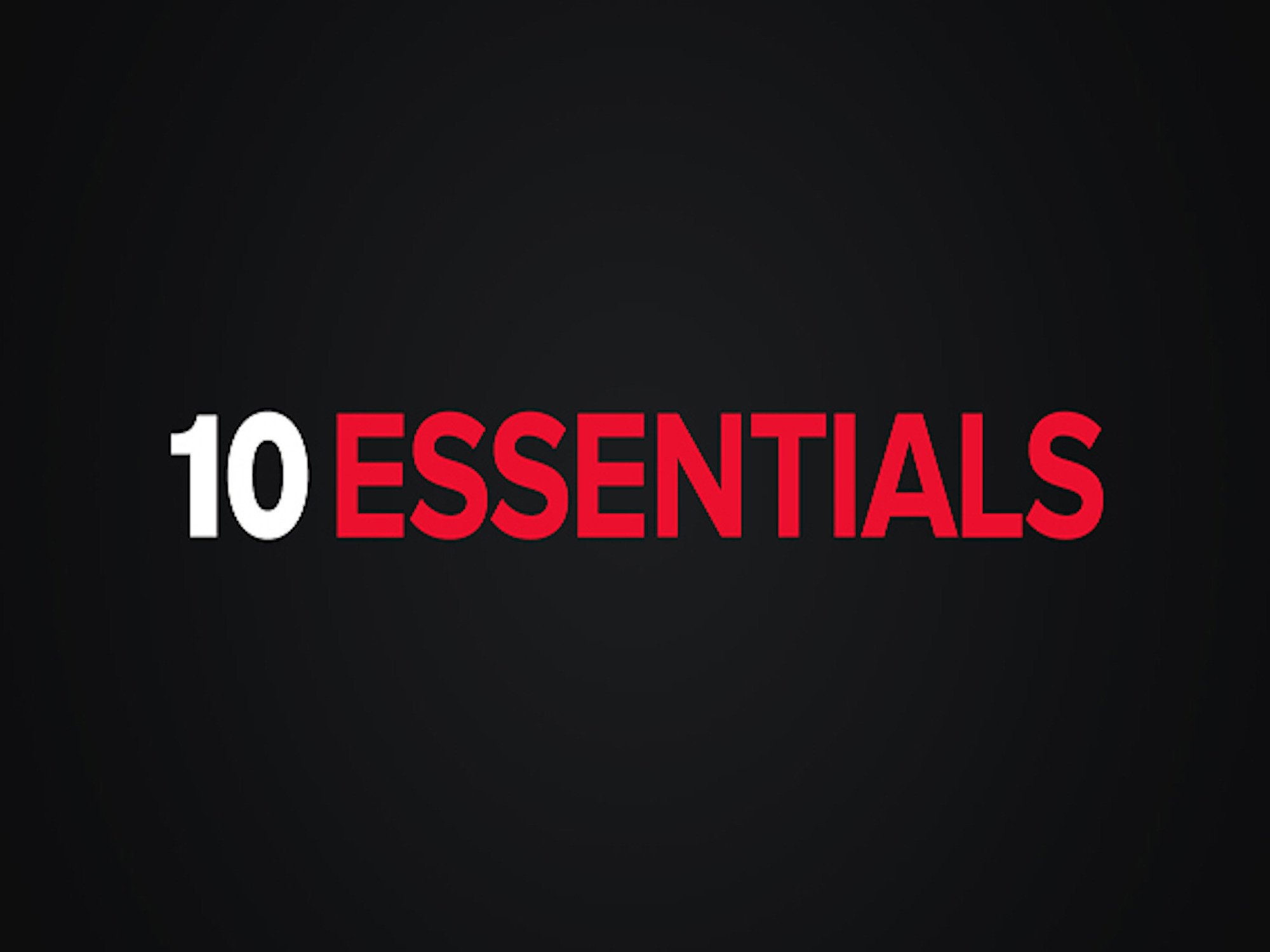 10 Essentials - Season 1