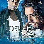 Deliver Me | Remmy Duchene