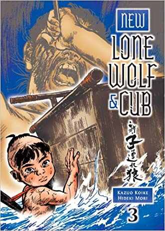 New Lone Wolf and Cub Volume 3 (New Lone Wolf & Cub) written by Kazuo Koike