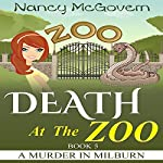 Death at the Zoo: A Murder in Milburn, Book 5 | Nancy McGovern