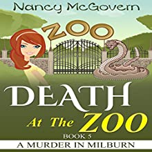 Death at the Zoo: A Murder in Milburn, Book 5 Audiobook by Nancy McGovern Narrated by Renee Brame
