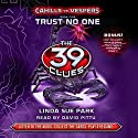 Trust No One: The 39 Clues: Cahills vs. Vespers, Book 5 Audiobook by Linda Sue Park Narrated by David Pittu