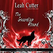 The Guardian Hound: Shadow Wars, Book 2 | Leah Cutter