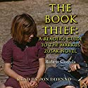 The Book Thief: A Reader's Guide to the Markus Zusak Novel Audiobook by Robert Crayola Narrated by Jon Diienno