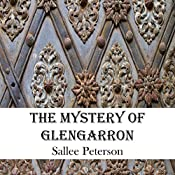 The Mystery of Glengarron: Mick Malone Mysteries, Book 1 | [Sallee Peterson]