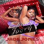 Ebony and Ivory   Jade Jones
