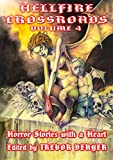 img - for HELLFIRE CROSSROADS VOLUME 4: Horror Stories With a Heart book / textbook / text book