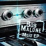 Mojo Bob Malone
