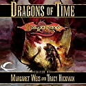 Dragons of Time: A Dragonlance Anthology Audiobook by Margaret Weis (editor), Tracy Hickman (editor) Narrated by Kymberly Dakin