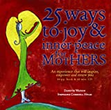 img - for 25 Ways to Joy & Inner Peace for Mothers book / textbook / text book