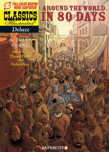 Classics Illustrated Deluxe #7: Around The World In 80 Days (Classics Illustrated Deluxe Graphic Novels)