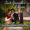 Lord Grenville's Choice Audiobook by G. G. Vandagriff Narrated by Joel Froomkin