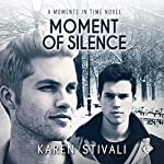 Moment of Silence: Moments in Time, Book 4 | Karen Stivali