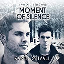 Moment of Silence: Moments in Time, Book 4 Audiobook by Karen Stivali Narrated by Robert Nieman