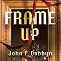 Frame-Up (       UNABRIDGED) by John F. Dobbyn Narrated by Wyntner Woody