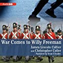 War Comes to Willy Freeman: Arabus Family Trilogy, Book 1 (       UNABRIDGED) by James Lincoln Collier, Christopher Collier Narrated by Sean Crisden
