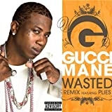 WASTED - GUCCI MANE FEAT. PLIES