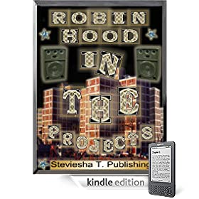 Robin Hood In The Projects Part 1 eBook: STEVIE THOMPSON