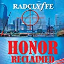 Honor Reclaimed (       UNABRIDGED) by  Radclyffe Narrated by Abby Craden