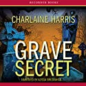 Grave Secret: Harper Connelly Mysteries, Book 4 Audiobook by Charlaine Harris Narrated by Alyssa Bresnahan