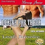 Desire for Three: Desire, Oklahoma 1   Leah Brooke