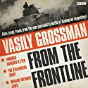 Vasily Grossman from the Front Line Audiobook by Vasily Grossman Narrated by Elliot Levey