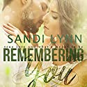 Remembering You Audiobook by Sandi Lynn Narrated by Emily Bauer