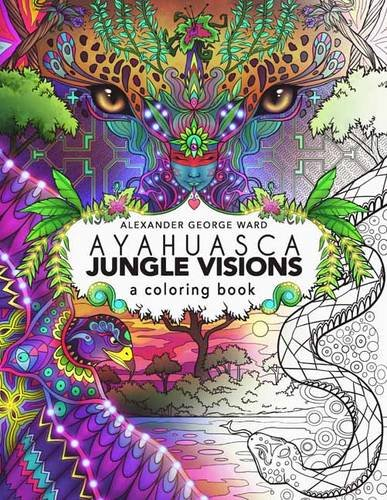 Free Download Ayahuasca Jungle Visions: A Coloring Book Online ...