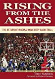 img - for Rising From the Ashes: The Return of Indiana University Basketball book / textbook / text book