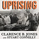 Uprising: Understanding Attica, Revolution, and the Incarceration State | Clarence B. Jones,Stuart Connelly