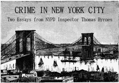 Crime in New York City: Two Essays from NYPD Inspector Thomas Byrnes (True Crime In New York City compare prices)