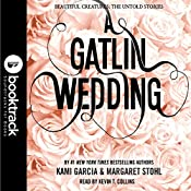 A Gatlin Wedding: Booktrack Edition | Kami Garcia, Margaret Stohl