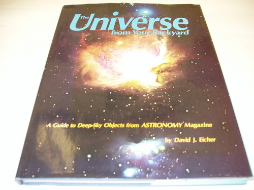 universe from your backyard a guide to deep sky objects from