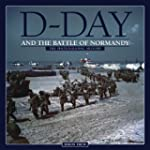 D-Day and the Battle of Normandy: The...