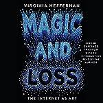 Magic and Loss: The Internet as Art | Virginia Heffernan