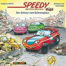 Der Schatz vom Schrottplatz (Speedy, das kleine Rennauto) (       ungekürzt) von Nadja Fendrich Gesprochen von: Erkki Hopf
