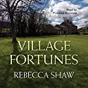 Village Fortunes Audiobook by Rebecca Shaw Narrated by Penelope Freeman