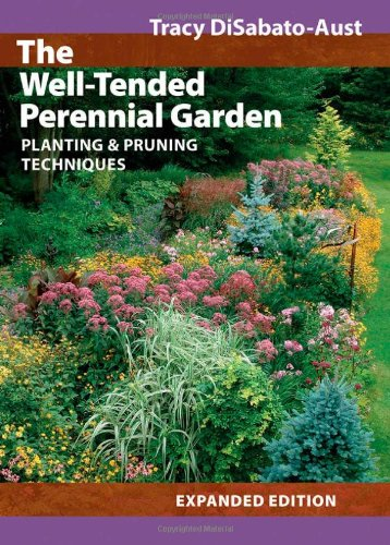 The Well-Tended Perennial Garden: Planting and Pruning Techniques