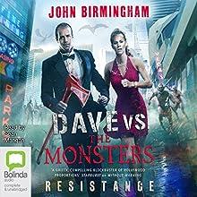 Resistance: Dave Hooper, Book 2 (       UNABRIDGED) by John Birmingham Narrated by Sean Mangan