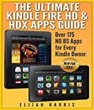 The Ultimate Kindle Fire HD & HDX Apps Guide: Over 175 NO BS Apps for Every Kindle Owner (NEW FOR 2014)