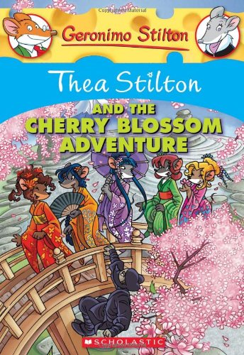 Thea Stilton and the Cherry Blossom Adventure (Geronimo Stilton: Thea Stilton)