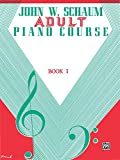 Adult Piano Course, Book 1 (Piano) (John W. Schaum Adult Piano Course)