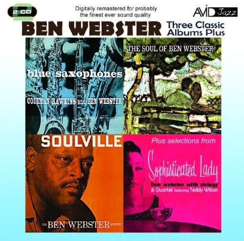 3 Classic Albums Plus - Ben Webster: Blue Saxophones Soulville Soul of Ben by Ben Webster