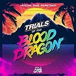 Trials of the Blood Dragon (Original...