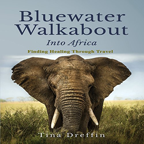 bluewater-walkabout-into-africa-finding-healing-through-travel