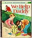 img - for We Help Daddy (Little Golden Book 468) book / textbook / text book