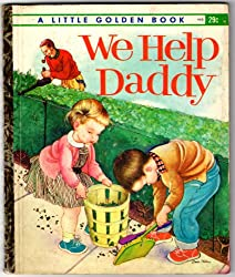 We Help Daddy- Golden Book