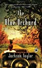 The blue orchard : a novel