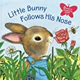 Little Bunny Follows His Nose (Scented Storybook) by Howard, Katherine [2004]