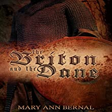 The Briton and the Dane: Second Edition (       UNABRIDGED) by Mary Ann Bernal Narrated by Sebastian Lockwood